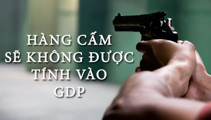 hàng cấm không được tính vào GDP