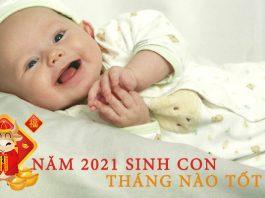 năm 2021 sinh con tháng nào tốt
