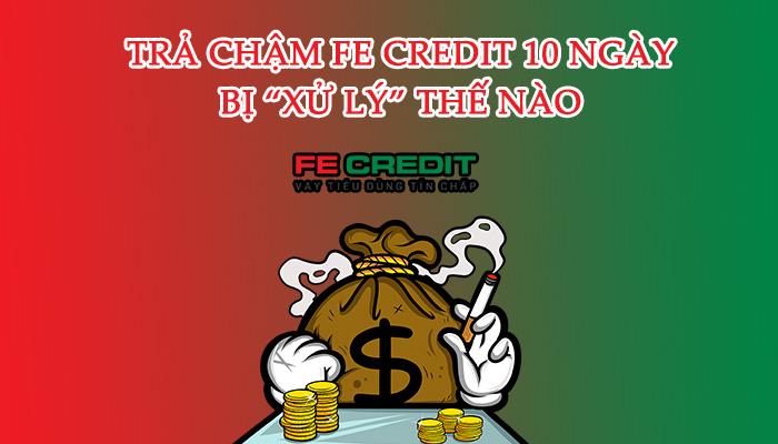 trả chậm fe credit 10 ngày