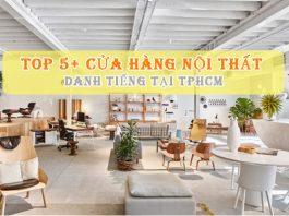 5+ Cửa hàng nội thất TPHCM