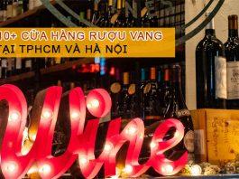 cửa hàng rượu vang tại TPHCM và Hà Nội