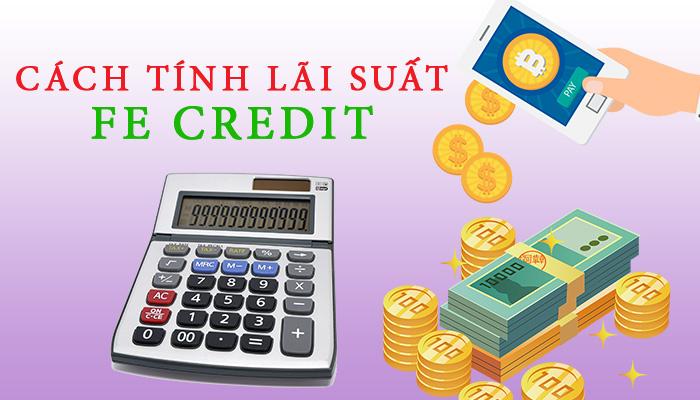 Cách tính lãi suất FE Credit