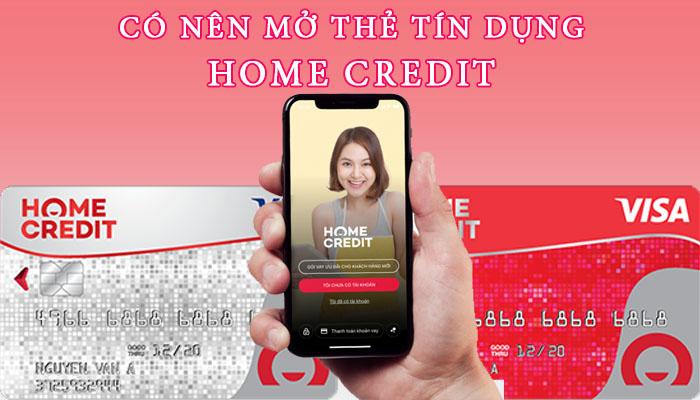Có nên mở thẻ tín dụng Home Credit