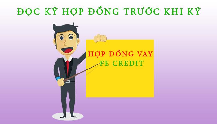 đọc hợp đồng vay FE Credit trước khi ký