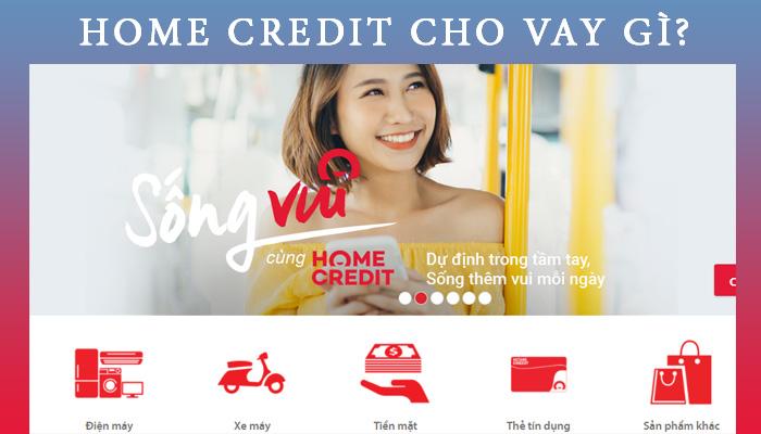 Home Credit cho vay gì
