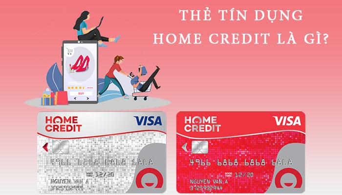 thẻ tín dụng Home Credit là gì