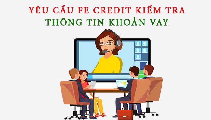 yêu cầu FE Credit kiểm tra khoản vay
