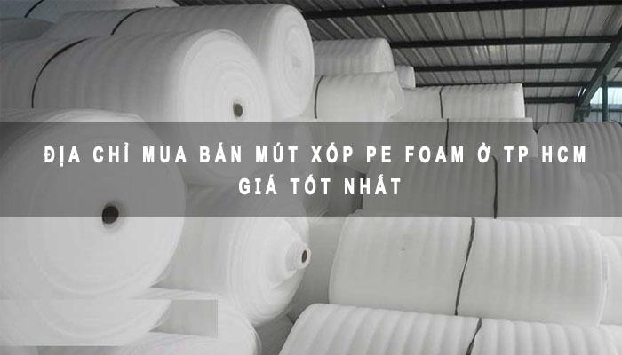 Địa chỉ mua bán mút xốp PE Foam ở TPHCM giá tốt nhất