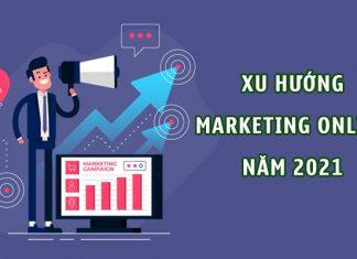 6 xu hướng marketing online trong năm 2021 mà doanh nghiệp không thể bỏ qua