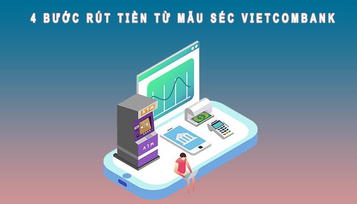 4 bước rút tiền từ mẫu séc Vietcombank