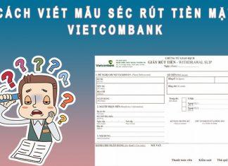 Cách viết mẫu Sec rút tiền mặt Vietcombank