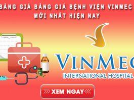 Bảng giá bệnh viện Vinmec mới nhất hiện nay
