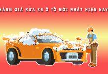 Bảng giá rửa xe ô tô mới nhất hiện nay