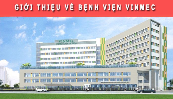 Giới thiệu bệnh viện Vinmec