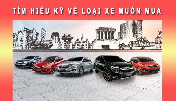 Tìm hiểu kỹ loại xe muốn mua