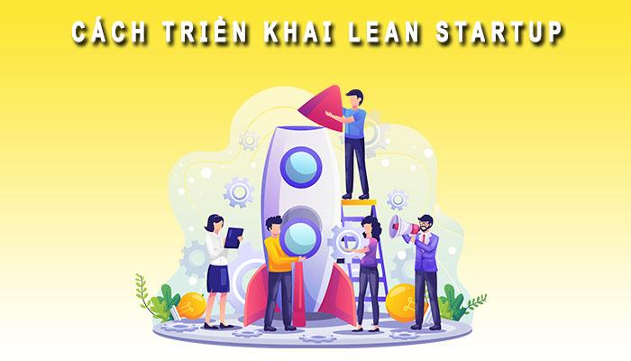 Cách triển khai Lean Startup