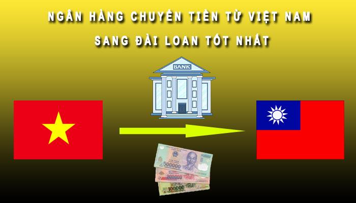 Chuyển tiền Việt Nam sang Đài Loan