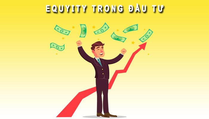 Equity trong đầu tư