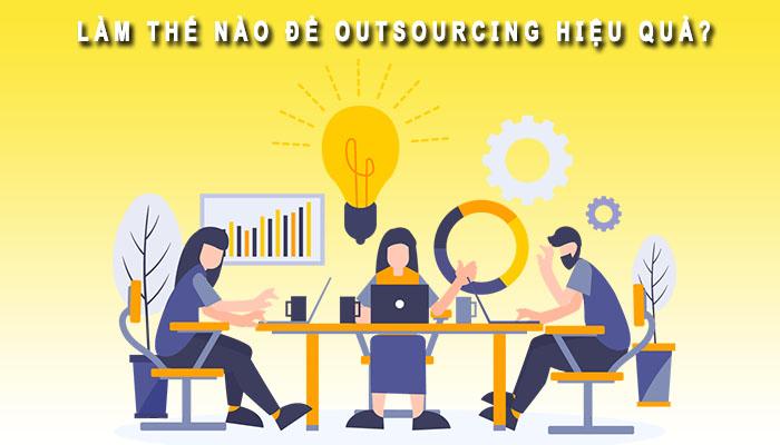 Làm thế nào để Outsourcing hiệu quả