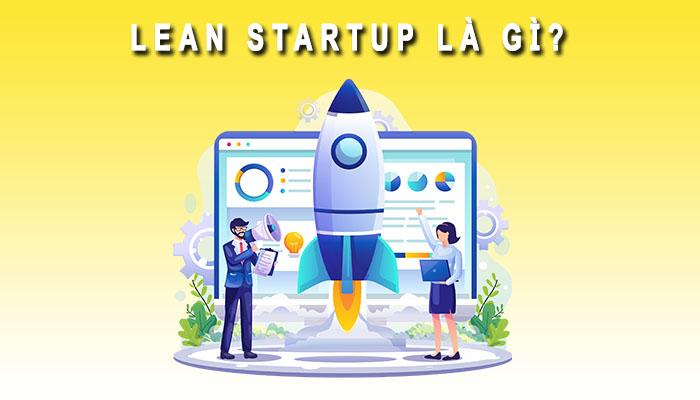 Lean Startup là gì