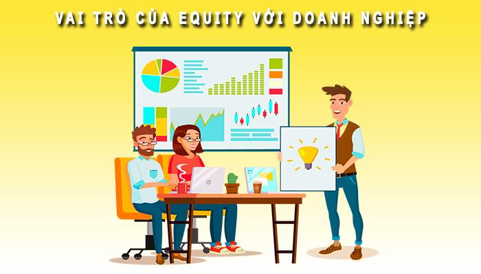 Vai trò của Equity trong doanh nghiệp