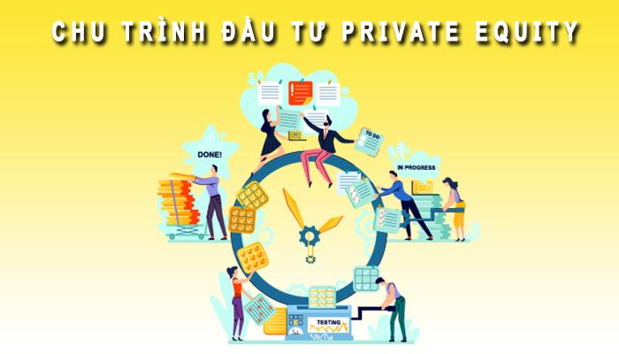 Chu trình đầu tư Equity Private