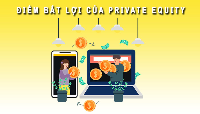 Điểm bất lợi của Private Equity