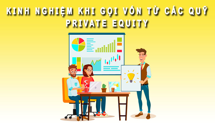 Kinh nghiệm gọi vố Private Equity