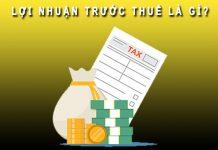 Lợi nhuận trước thuế là gì?